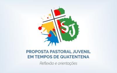 Proposta Pastoral Juvenil em Tempos de Quarentena